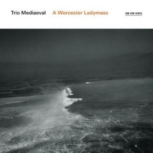 Mediaeval Trio - A Worcester Ladymass