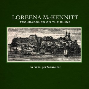 Loreena McKennitt - Trobadours on the Rhine