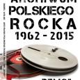 """Z przyjemnością ogłaszamy, że Magazyn Lizard objął patronatem wydanie książki Daniela Wolaka """"Archiwum Polskiego Rocka 1961 – 2016"""", Oddajmy głos autorowi: """"Archiwum Polskiego Rocka 1961 – 2016″ to efekt mojej […]"""